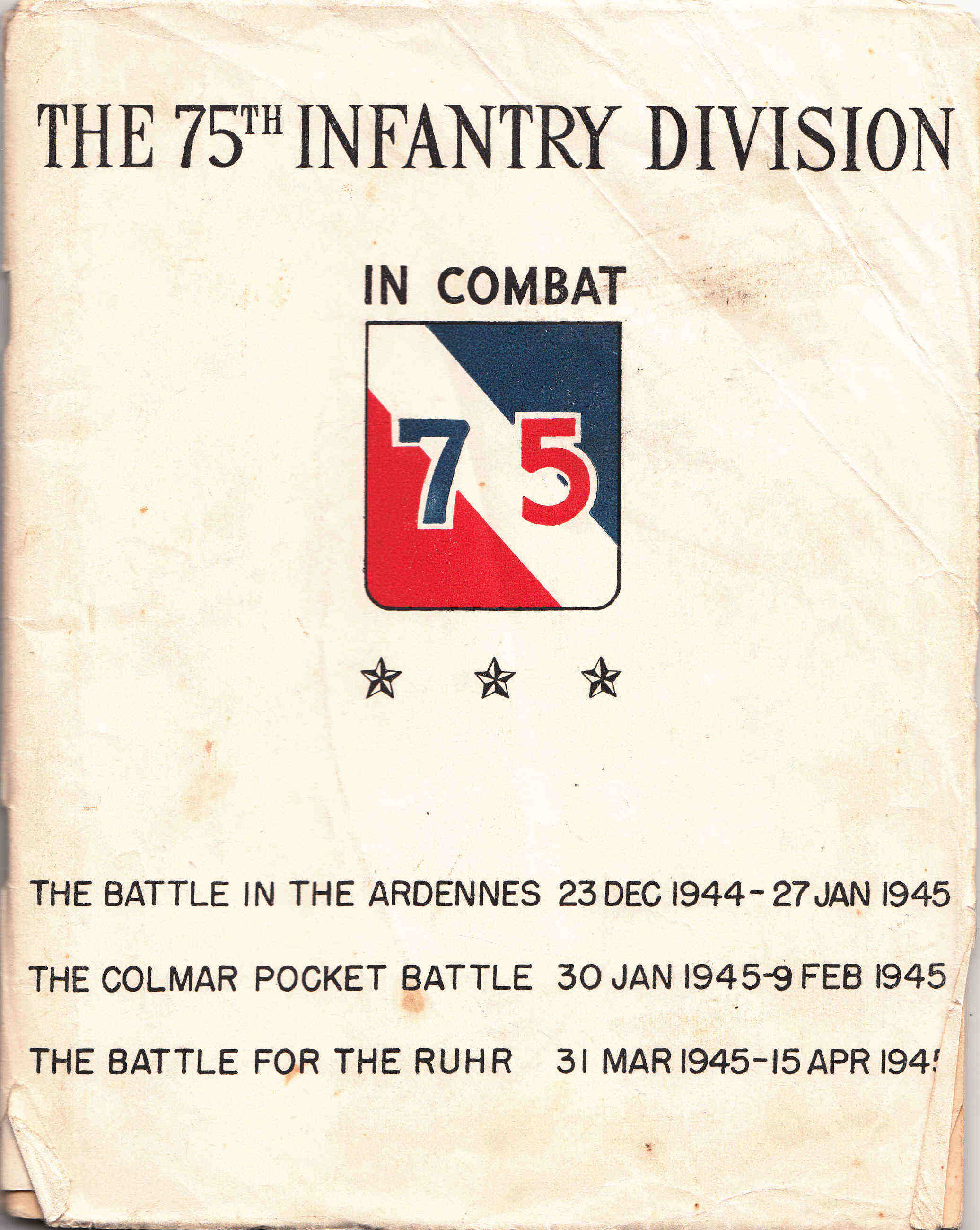 The 75th Infantry Division in Combat